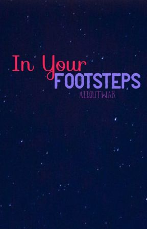 In Your Footsteps  by alloutwar