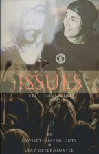 Issues ||Kellic||  by Pierce_The_Galy