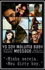 Yo Soy Maluma Baby - Message by thebellafb
