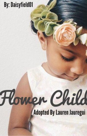Flower Child [ Adopted by Lauren Jauregui ]