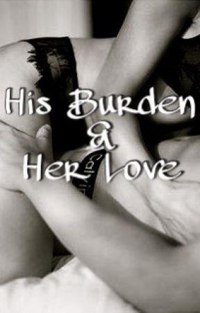 His Burden & Her Love by WhereWhenWhat