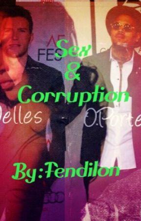 Sex & Corruption by FendiLon