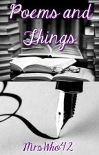 Poems and Things by MrsWho42