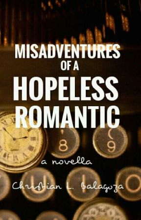 the Love Story of a Hopeless Romantic by Blue_Voice