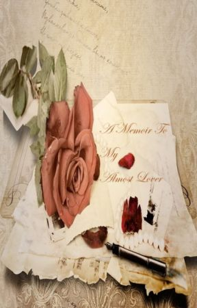 A Memoir To My Almost Lover by rheeyannon