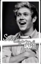 Sólo dejame amarte › Niall Horan [EDITANDO] by AnneIrielCarrazco