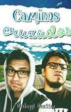 Caminos Cruzados  Luisito Rey  Fedelobo  Luisede  by Fede_Luisito_Criss