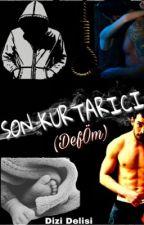 Son Kurtarıcı(Deföm) by Dizi_Delisi