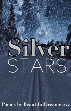 Silver Stars {POETRY} by BeautifulDreamerzzz