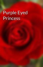 Purple Eyed Princess by Zhelixx