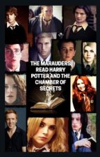 The Marauders Read Harry Potter and The Chamber of Secrets  by Mayhem_06