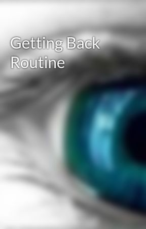 Getting Back Routine by SammySingally
