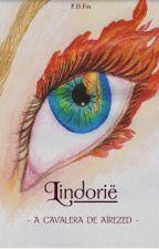 Lindorië: A cavaleira de Aïrezed by Madame_Fox