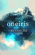 Oneiris, Tome 1 : La Revanche d'Aion by louji69