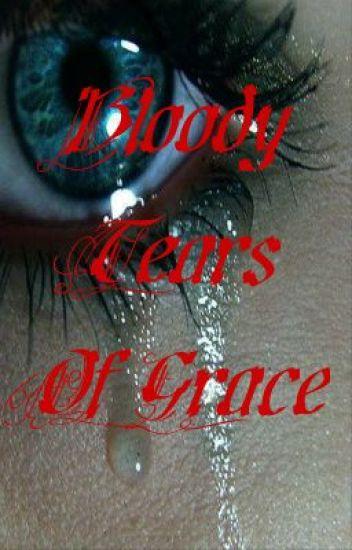 Bloody Tears Of Grace