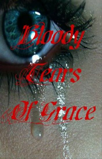 Bloody Tears Of Grace