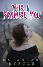 This I promise You ( MCMMP BOOK 2 ) by _MadamQueen_