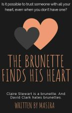 The Brunette finds His heart by Readtheunread