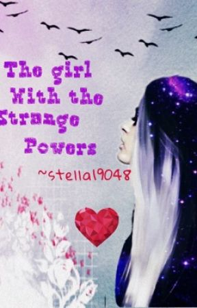 Girl with the strange powers by stella19048