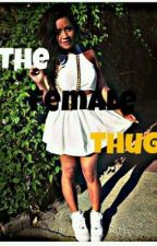 The Female Thug by LoyaltyAmirBooks
