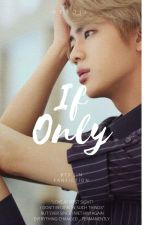 If Only [BTS Jin Fanfiction] by Nekoji_