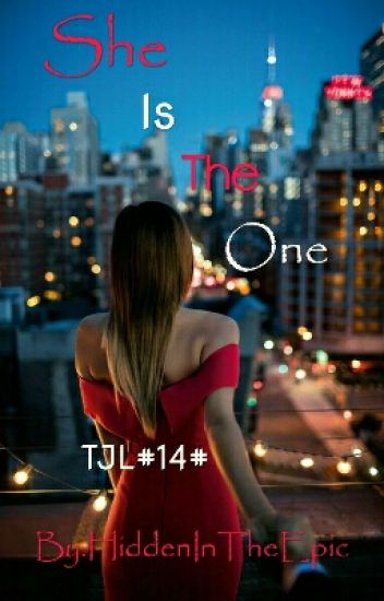 TJL#14# She Is The One