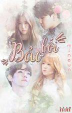 [LONGFIC][EXOPINK][BTSPINK] BẢO BỐI  by Baekmi_1306
