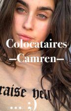 Colocataires ~Camren~ by camren_freedom