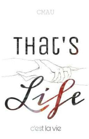 That's Life (c'est la vie) Poetry by SirShoti