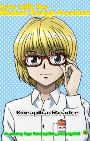 Love With The Student Council President (Kurapika x Reader) *discontinued* by kurapika_curarpikt