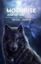 Moonrise:Rise of the Ultima by Kittzy_Chan123