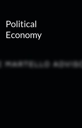 Political Economy by martelloconsult
