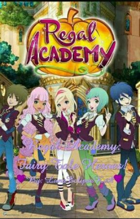 Regal Academy: Fairy Tale Heroes! by LunaEclipseRA