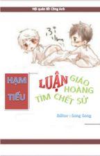 LUẬN GIÁO HOÀNG TÌM CHẾT SỬ by Hoiquanboconganh