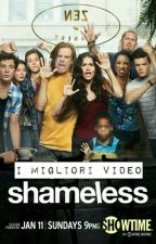 SHAMELESS: I migliori video by martinaa47