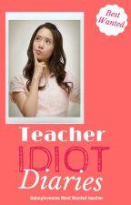 Teacher Idiot Diaries by baboylovesme