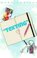 Texting by makeitmatter