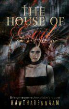 The House Of Evil by KawtharEnNaam