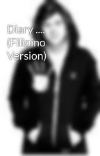 Diary .... (Filipino Version) by bea_sherielle