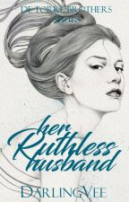 Her Ruthless Husband (Dela Torre Brothers Series #1) by DarlingVee