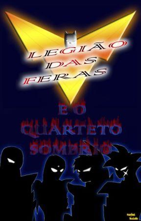 Legião das Feras e o Quarteto Sombrio by bullkao