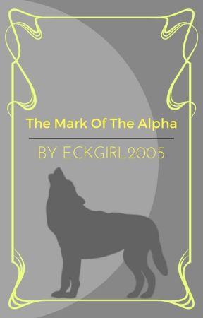 The Mark of the Alpha by eckgirl2005