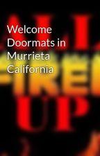 Welcome Doormats in Murrieta California by allfiredup