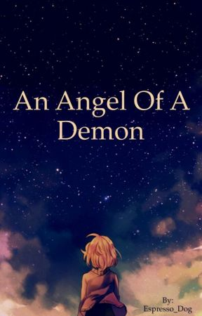 An Angel of a Demon by Espresso_Dog