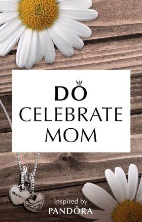 Do Celebrate Mom by AnnTsunami