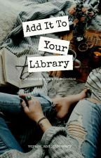 Add It To Your Library by voyage_and_discovery