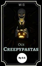 Mis Ocs Creepypastas by Ghost-Da