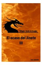 Trilogía Jinete de Dragón: El Ocaso del Jinete (III) by elolalalola