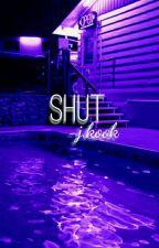 Shut | -j.kook by _SooKaiNa_