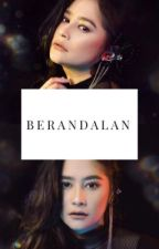 Berandalan [SLOW UPDATE] by Raisyavianica